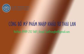 công bố mỹ phẩm nhập khẩu từ Thái Lan